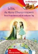 Cover-Bild zu Dahle, Stefanie: Lilia, die kleine Elbenprinzessin. Beste Freundinnen und ein verhexter Tag
