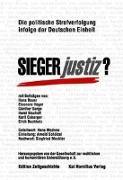 Cover-Bild zu Siegerjustiz? Politische Strafverfolgung infolge der Deutschen Einheit von Erich, Buchholz