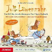 Cover-Bild zu Schmachtl, Andreas H.: Juli Löwenzahn. Von früh bis abends Abenteuer. Ein Uhren-Hörbuch (Audio Download)