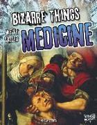 Cover-Bild zu Bizarre Things We've Called Medicine von Klepeis, Alicia