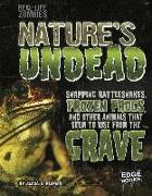 Cover-Bild zu Nature's Undead: Snapping Rattlesnakes, Frozen Frogs, and Other Animals That Seem to Rise from the Grave von Klepeis, Alicia Z.