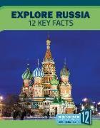 Cover-Bild zu Explore Russia: 12 Key Facts von Klepeis, Alicia