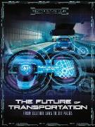 Cover-Bild zu The Future of Transportation: From Electric Cars to Jet Packs von Klepeis, Alicia Z.