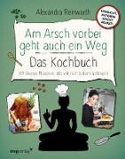 Cover-Bild zu Reinwarth, Alexandra: Am Arsch vorbei geht auch ein Weg - Das Kochbuch (eBook)
