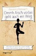 Cover-Bild zu Reinwarth, Alexandra: Ommh Arsch vorbei geht auch ein Weg (eBook)