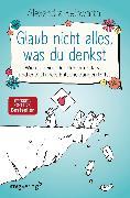 Cover-Bild zu Reinwarth, Alexandra: Glaub nicht alles, was du denkst (eBook)