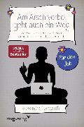 Cover-Bild zu Reinwarth, Alexandra: Am Arsch vorbei geht auch ein Weg - Für den Job (eBook)