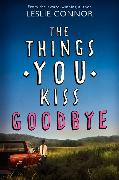 Cover-Bild zu Connor, Leslie: The Things You Kiss Goodbye
