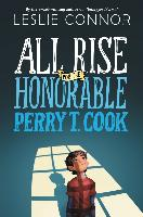 Cover-Bild zu Connor, Leslie: All Rise for the Honorable Perry T. Cook (eBook)