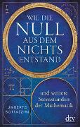 Cover-Bild zu Wie die Null aus dem Nichts entstand von Bottazzini, Umberto