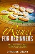 Cover-Bild zu Runes For Beginners: Your Complete Beginner's Guide to Reading Runes in Magic and Divination (eBook) von Grant, Vivienne