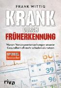 Cover-Bild zu Krank durch Früherkennung von Wittig, Frank