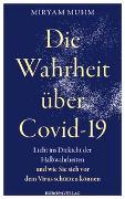 Cover-Bild zu Die Wahrheit über Covid-19 von Muhm, Miryam