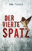 Cover-Bild zu Der vierte Spatz von Zweyer, Jan
