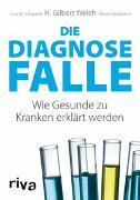 Cover-Bild zu Die Diagnosefalle von Welch, H. Gilbert