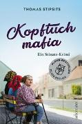 Cover-Bild zu Stipsits, Thomas: Kopftuchmafia