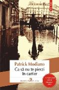 Cover-Bild zu Modiano, Patrick: Ca sa nu te pierzi în cartier (eBook)