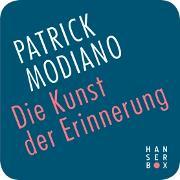 Cover-Bild zu Modiano, Patrick: Die Kunst der Erinnerung (eBook)