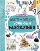 Cover-Bild zu Write and Design Your Own Magazines von Hull, Sarah