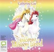 Cover-Bild zu The Unicorns of Blossom Wood von Coe, Catherine