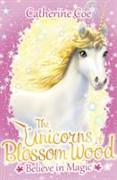Cover-Bild zu The Unicorns of Blossom Wood: Believe in Magic von Coe, Catherine