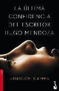 Cover-Bild zu La última confidencia del escritor Hugo Mendoza
