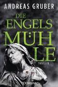 Cover-Bild zu Die Engelsmühle (eBook) von Gruber, Andreas