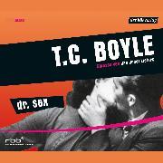Cover-Bild zu Boyle, T.C.: Dr. Sex (Audio Download)