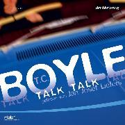 Cover-Bild zu Boyle, T.C.: Talk Talk (Audio Download)