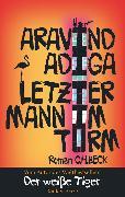 Cover-Bild zu Letzter Mann im Turm (eBook) von Adiga, Aravind