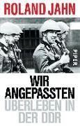 Cover-Bild zu Wir Angepassten von Jahn, Roland