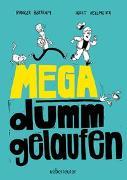 Cover-Bild zu Mega dumm gelaufen von Bertram, Rüdiger