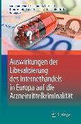 Cover-Bild zu Auswirkungen der Liberalisierung des Internethandels in Europa auf die Arzneimittelkriminalität (eBook) von Liebl, Karlhans (Hrsg.)