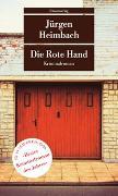 Cover-Bild zu Die Rote Hand von Heimbach, Jürgen