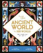 Cover-Bild zu The Ancient World in 100 Words: Start Conversations and Spark Inspiration von Gifford, Clive