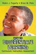 Cover-Bild zu How to Differentiate Learning: Curriculum, Instruction, Assessment von Fogarty, Robin J.