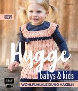 Cover-Bild zu Hygge Babys und Kids - Wohlfühlkleidung häkeln von Gast, Susan