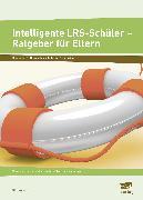 Cover-Bild zu Intelligente LRS-Schüler - Ratgeber für Eltern von Livonius, Uta