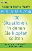 Cover-Bild zu 100 Situationen, in denen Sie klopfen sollten von Franke, Rainer und Regina