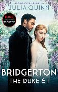 Cover-Bild zu Quinn, Julia: Bridgerton: The Duke and I (Bridgertons Book 1)