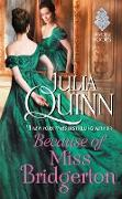 Cover-Bild zu Quinn, Julia: Because of Miss Bridgerton