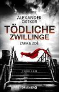 Cover-Bild zu Zara und Zoë - Tödliche Zwillinge (eBook) von Oetker, Alexander