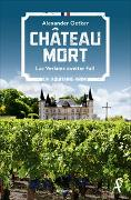 Cover-Bild zu Château Mort von Oetker, Alexander