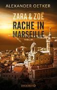Cover-Bild zu Zara und Zoë - Rache in Marseille von Oetker, Alexander