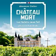 Cover-Bild zu Chateau Mort (Audio Download) von Oetker, Alexander