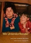 Cover-Bild zu Heckendorn, Horst: Wir Unterdorfkinder
