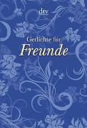 Cover-Bild zu Gedichte für Freunde von Bull, Gudrun (Hrsg.)