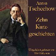 Cover-Bild zu Anton Tschechow: Zehn Kurzgeschichten (Audio Download) von Tschechow, Anton