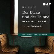 Cover-Bild zu Der Dicke und der Dünne. Humoresken und Satiren (Audio Download) von Tschechow, Anton