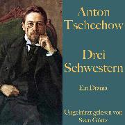 Cover-Bild zu Drei Schwestern (Audio Download) von Tschechow, Anton